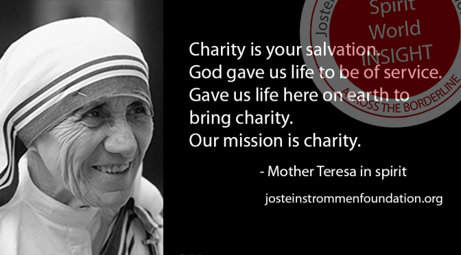Mother Teresa - Charity is your Salvation