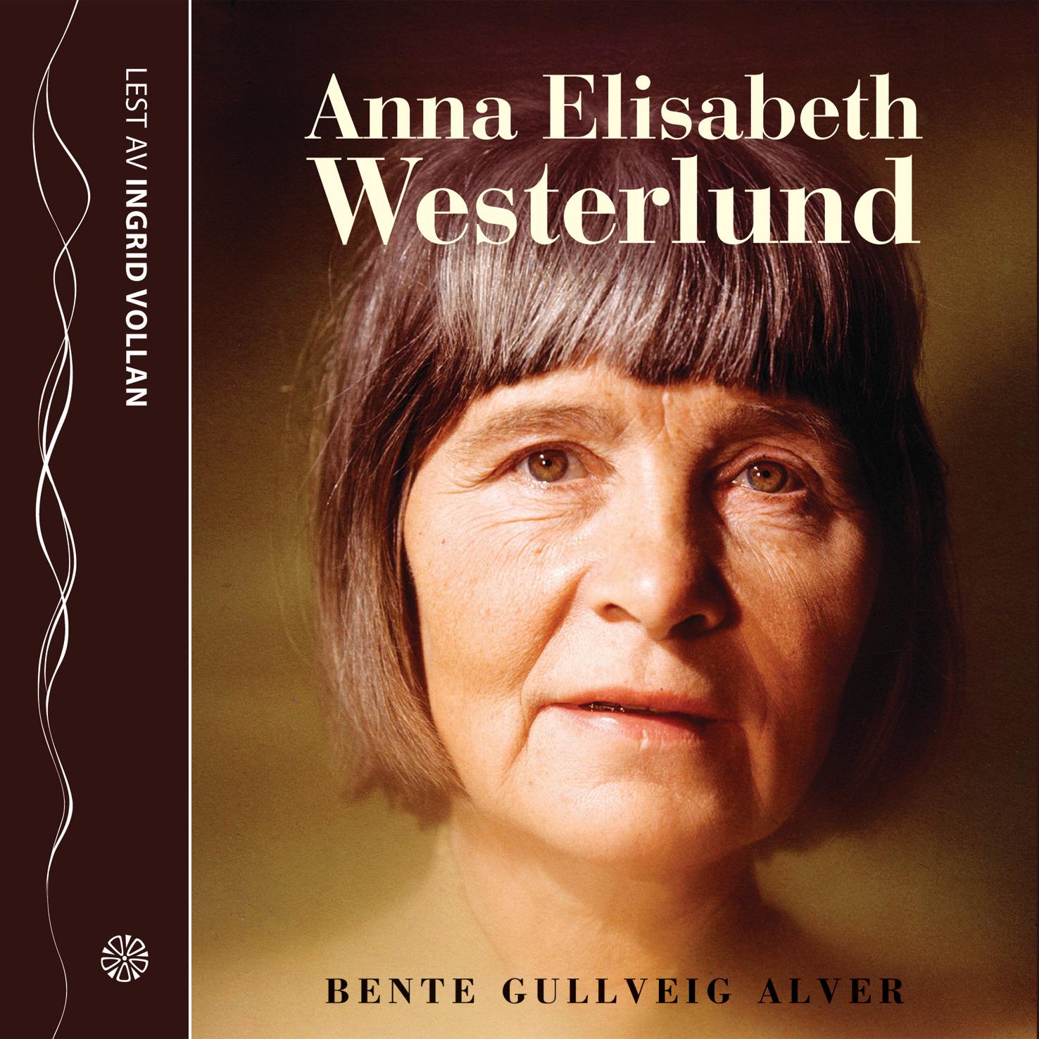 Anna Elisabeth Westerlund, bok skrevet av Bente Gullveig Alver