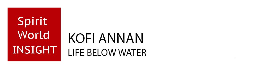 KOFI ANNAN - Life below water