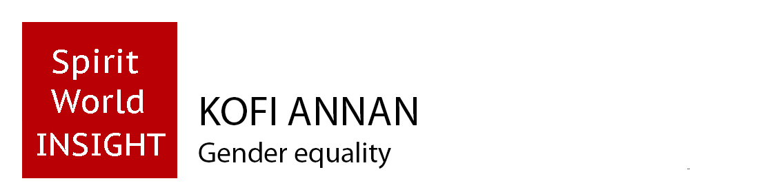 KOFI ANNAN - Gender equality