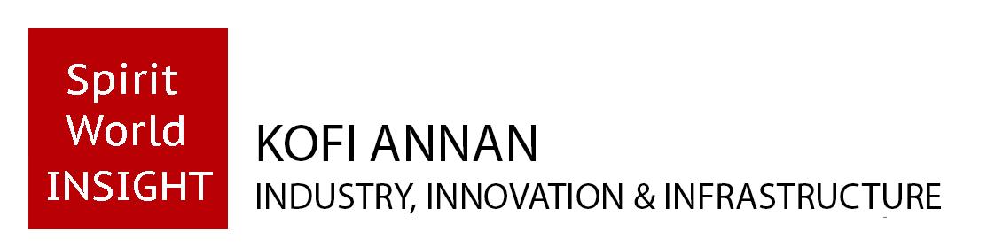KOFI ANNAN - Industry, Innovation and Infrastructure