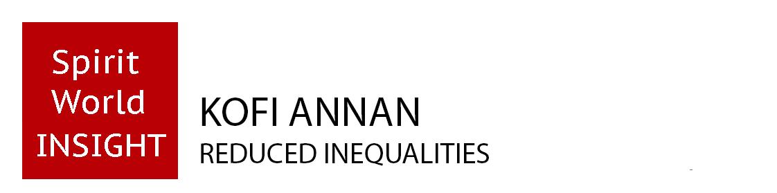 KOFI ANNAN - Reduced Inequalities