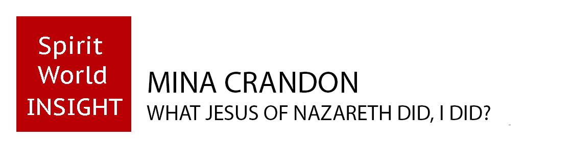 Mina Crandon - What Jesus of Nazareth did, I did?